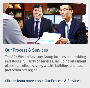 The ARK Wealth Advisory Group focuses on providing investors a full array of services, including retirement planning, college saving, wealth building, and asset protection strategies.
